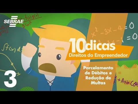 3 – Parcelamento de dívidas e redução de multas // Direitos do Empreendedor