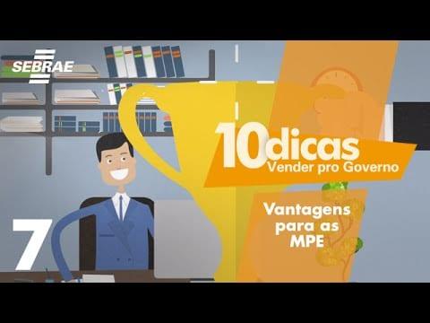7 – Vantagens para as MPE nas compras públicas // Vender pro Governo