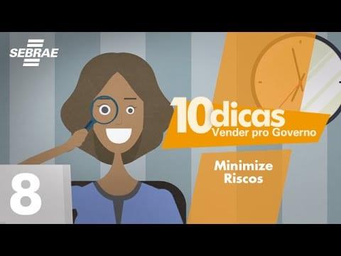 8 – Minimize riscos para não ter prejuízos // Vender pro Governo