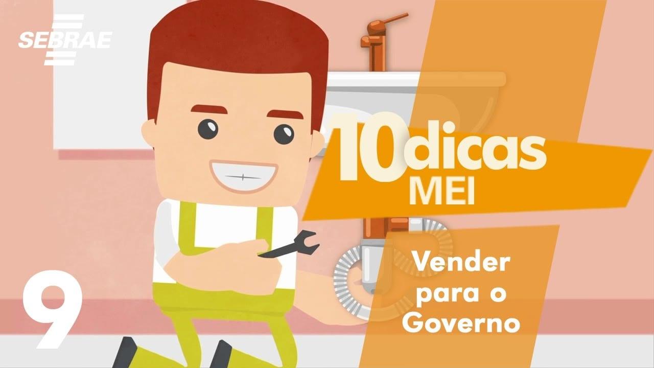 9 – Oportunidades para o MEI fornecer para o governo // 10 Dicas para o Microempreendedor Individual