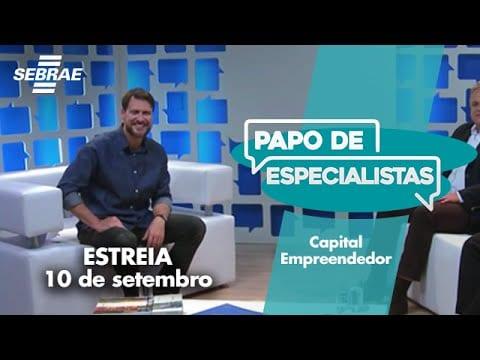 Capte investidores para o seu negócio // PAPO DE ESPECIALISTAS – CAPITAL EMPREENDEDOR