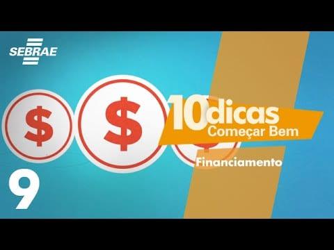 Começar Bem // 09 – Financiamento