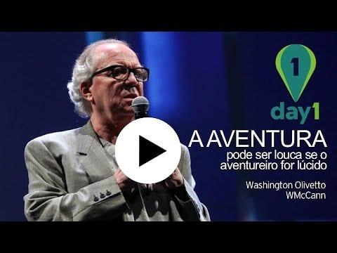 Day1 | A Aventura Pode Ser Louca, Se O Aventureiro For Lúcido – Washington Olivetto [WMcCann]
