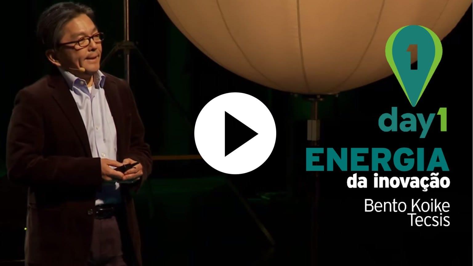 Day1 | A Energia Da Inovação – Bento Koike [Tecsis]