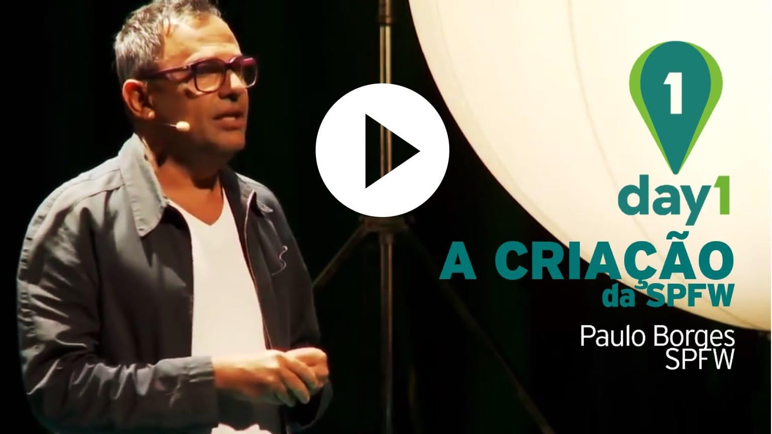 Day1 | A história de Paulo Borges e a criação da SPFW
