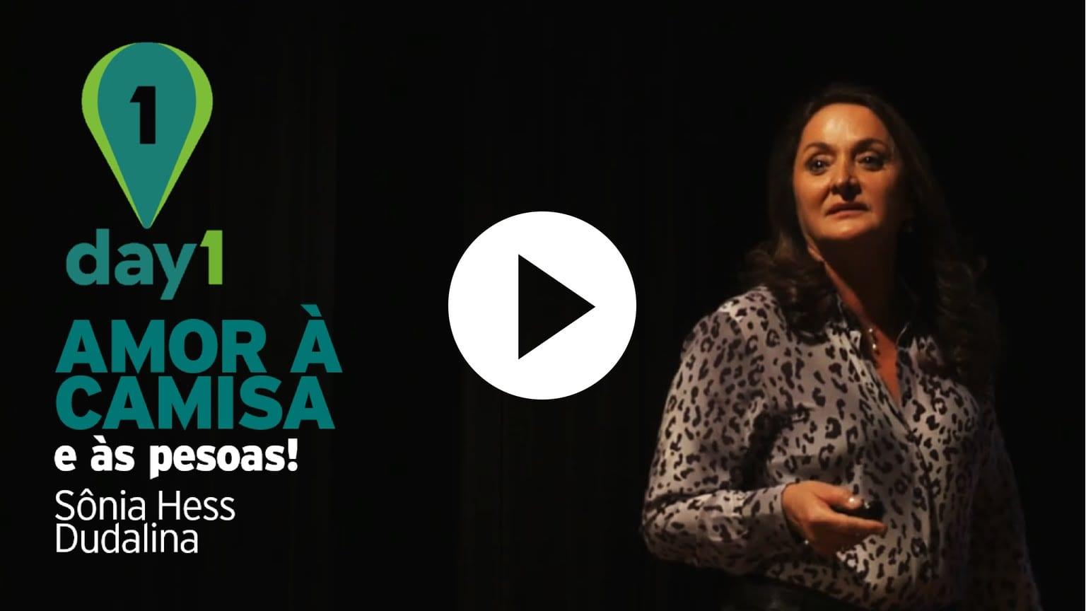 Day1 | A história de sucesso – Sônia Hess [Dudalina]