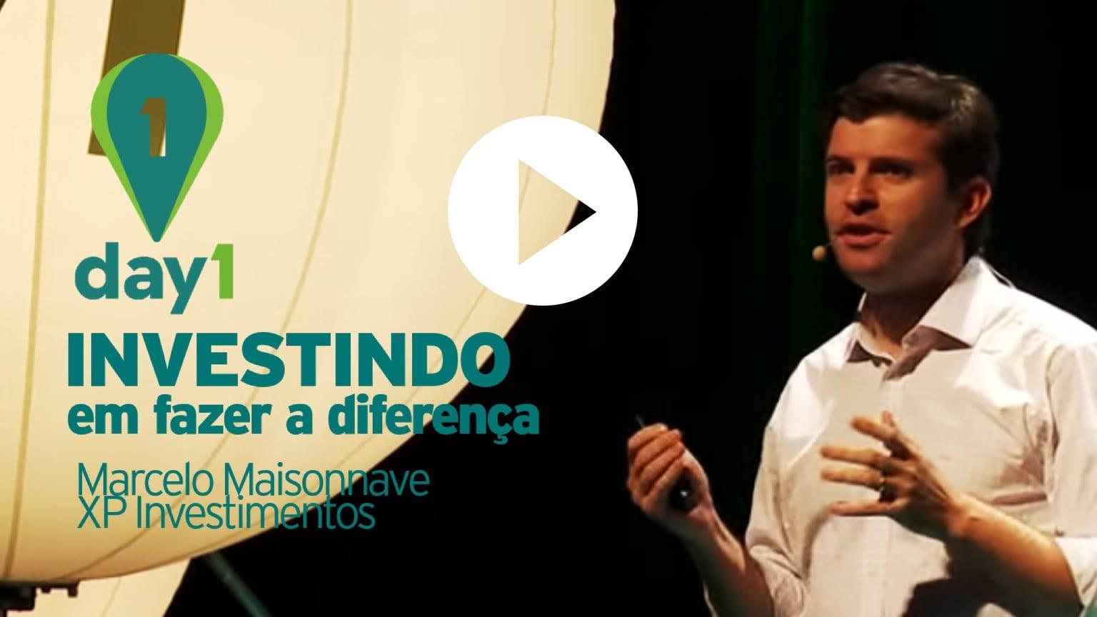Day1 | Investindo em fazer a diferença – Marcelo Maisonnave [XP Investimentos]
