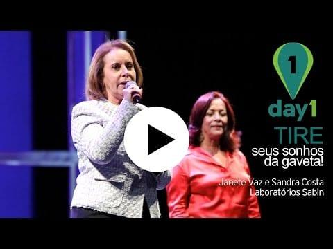 Day1 | Tire Seus Sonhos da Gaveta! [Janete Vaz e Sandra Costa – Fundadoras dos Laboratórios Sabin]