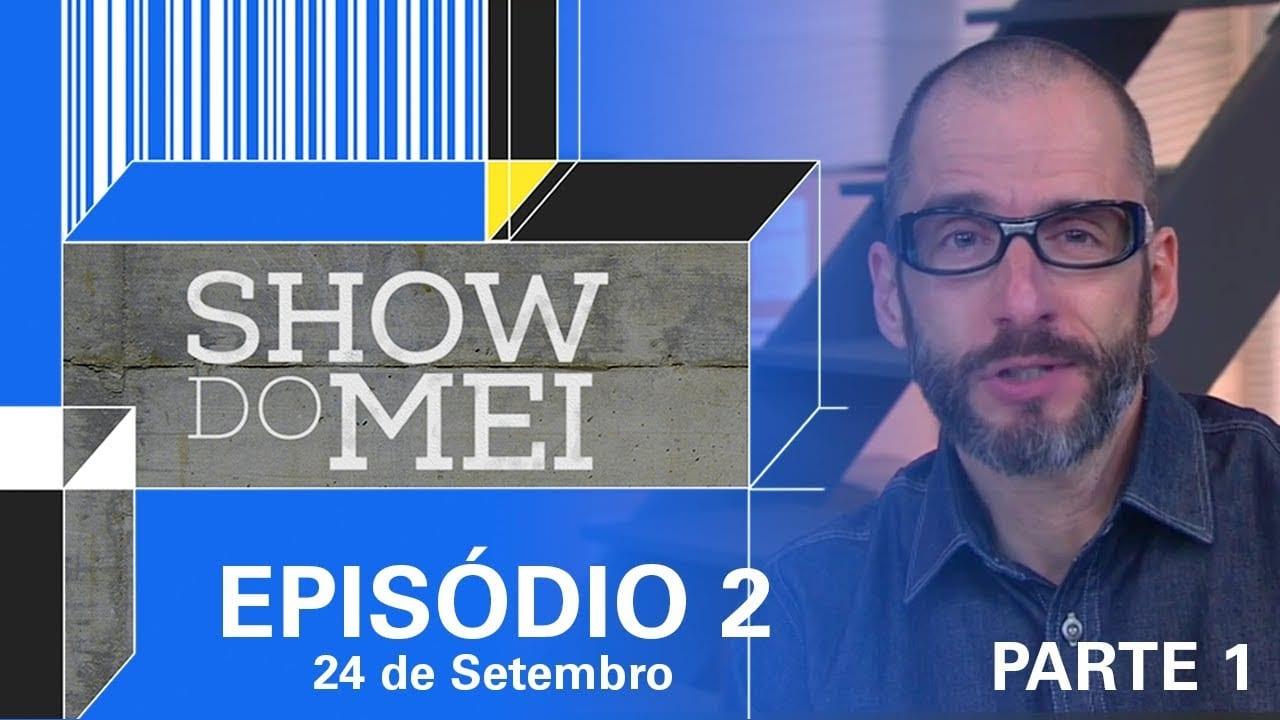 Show do MEI_Episódio do dia 24 de setembro_Parte 1