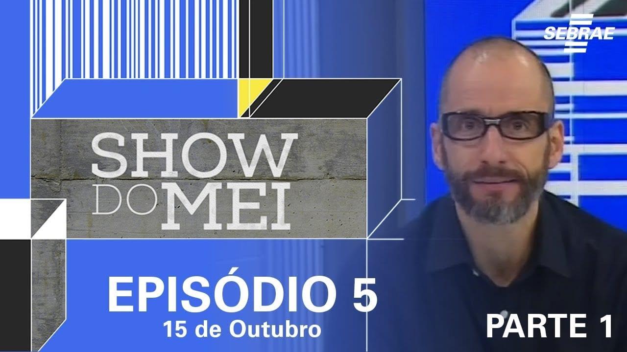 Show do MEI_Episódio do dia 15 de outubro_Parte 1