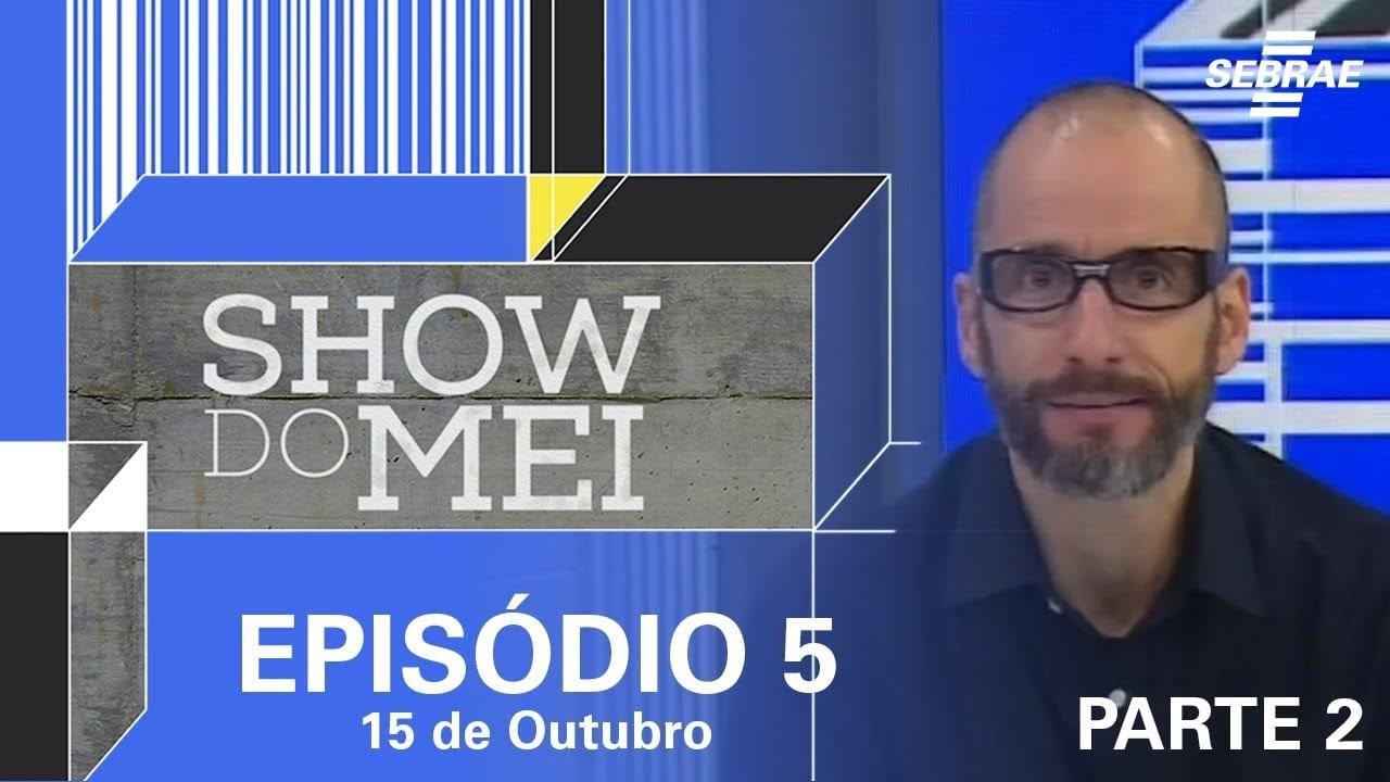 Show do MEI_Episódio do dia 15 de outubro_Parte 2