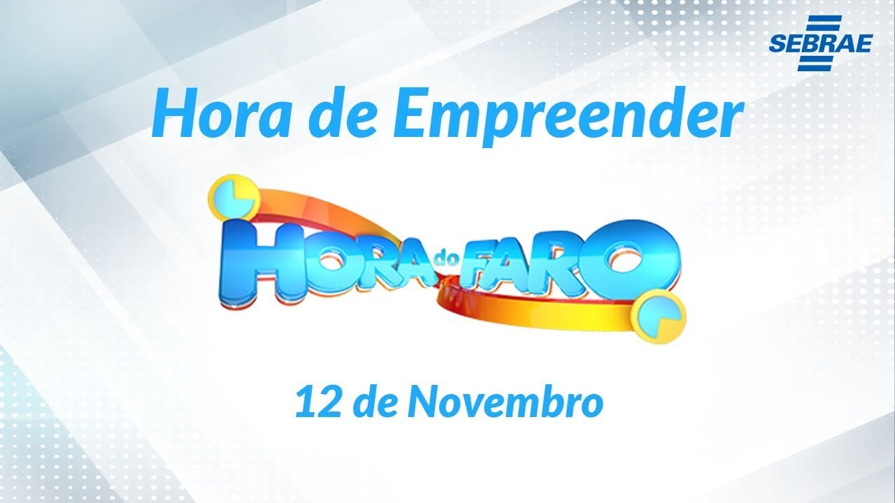 Hora de Empreender I Episódio 12/11