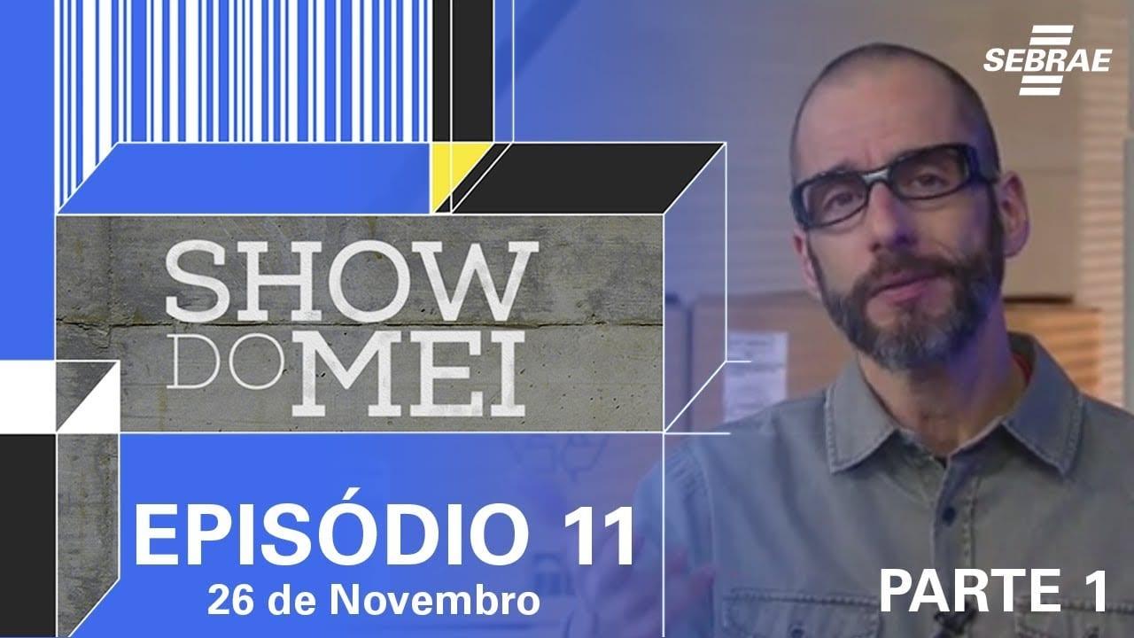 Show do MEI – Episódio do dia 26 de novembro l Parte 1