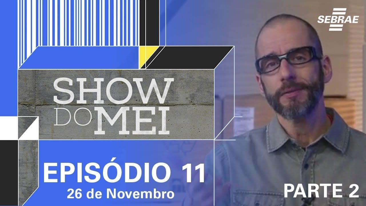 Show do MEI – Episódio do dia 26 de novembro l Parte 2