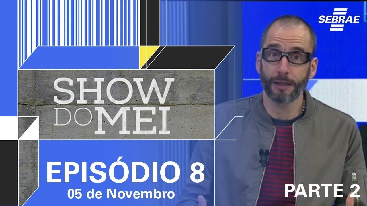 Show do MEI – Episódio do dia 5 de novembro l Parte 2