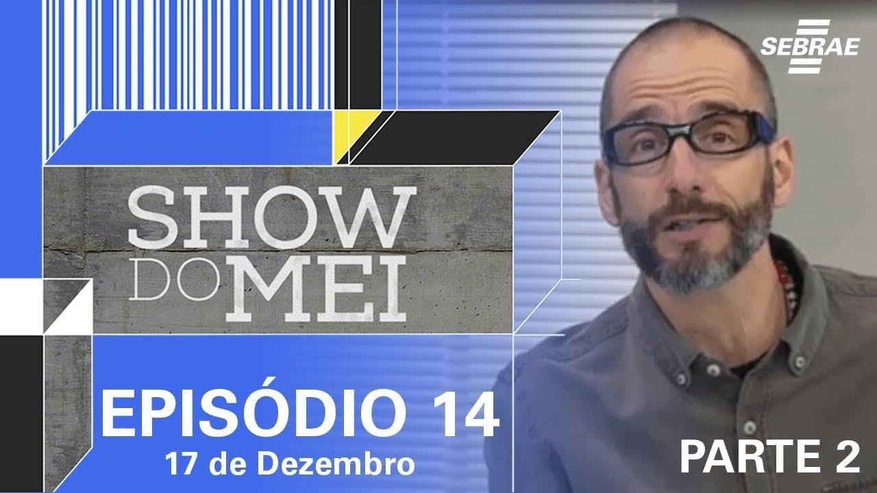 Show do MEI – Episódio do dia 17 de dezembro l Parte 2