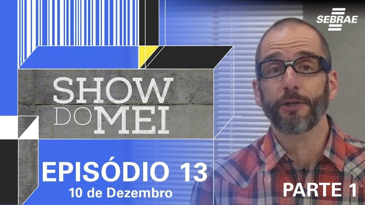Show do MEI_Episódio do dia 10 de dezembro_Parte 1