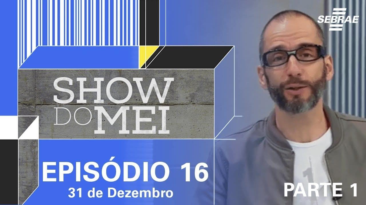 Show do MEI – Episódio do dia 31 de dezembro l Parte 1